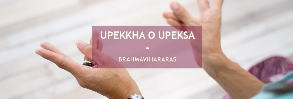 UPEKKHA O UPEKSA